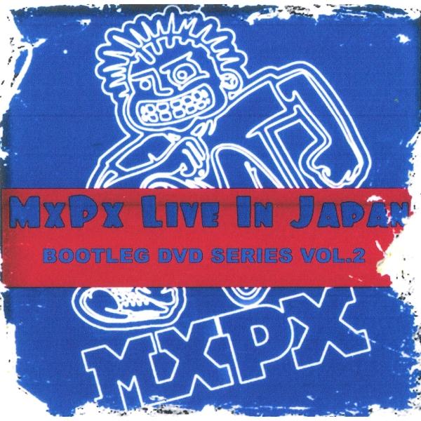 MxPx Bootleg Series 2