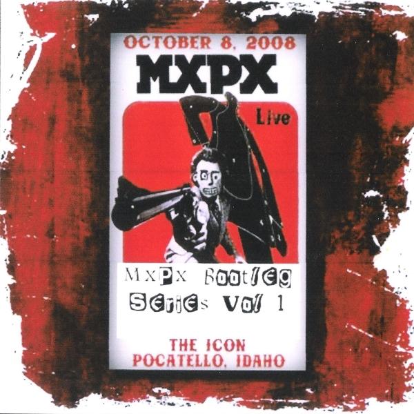 MxPx Bootleg Series 1